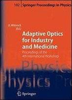 Adaptive Optics For Industry And Medicine: Proceedings Of The 4th International Workshop, Mnster, Germany, Oct. 19-24, 2003
