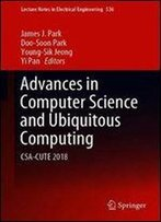 Advances In Computer Science And Ubiquitous Computing: Csa-Cute 2018