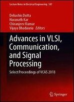 Advances In Vlsi, Communication, And Signal Processing: Select Proceedings Of Vcas 2018