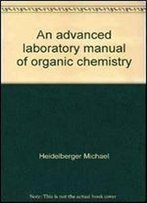 An Advanced Laboratory Manual Of Organic Chemistry