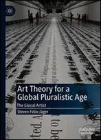 Art Theory For A Global Pluralistic Age: The Glocal Artist