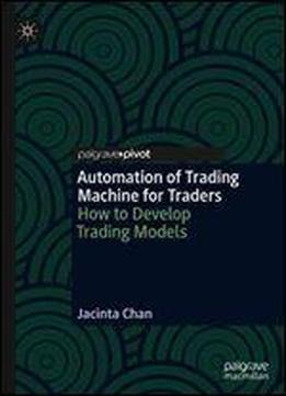 Automation Of Trading Machine For Traders: How To Develop Trading Models