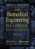Biomedical Engineering Handbook, Volume I: 1 (Electrical Engineering Handbook)