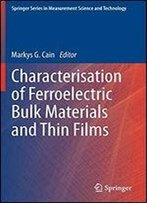 Characterisation Of Ferroelectric Bulk Materials And Thin Films (Springer Series In Measurement Science And Technology)