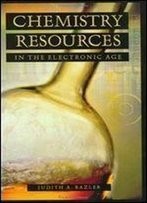 Chemistry Resources In The Electronic Age (Science Resources In The Electronic Age)