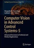Computer Vision In Advanced Control Systems-5: Advanced Decisions In Technical And Medical Applications (Intelligent Systems Reference Library)