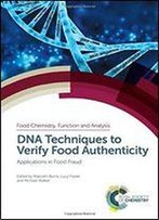 Dna Techniques To Verify Food Authenticity: Applications In Food Fraud