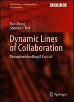 Dynamic Lines Of Collaboration: Disruption Handling & Control (Automation, Collaboration, & E-Services)