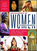 Encyclopedia Of Women In World Religions: Faith And Culture Across History