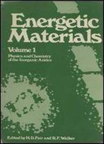 Energetic Materials: Physics And Chemistry Of The Inorganic Azides, Vol. 1