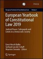 European Yearbook Of Constitutional Law 2019: Judicial Power: Safeguards And Limits In A Democratic Society