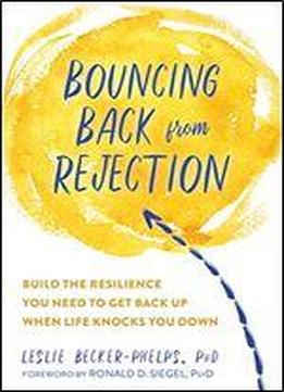 From Rejection To Resilience: How Compassionate Self-awareness Can Help You Bounce Back When Life Knocks You Down