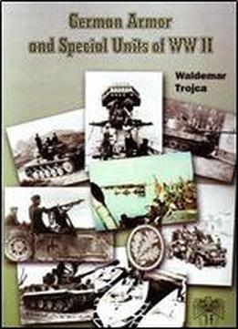 German Armor And Special Units Of World War Ii