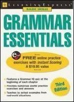 Grammar Essentials (Learningexpress Grammar Essentials: Learn To Express Yourself Clearly & Correctly)