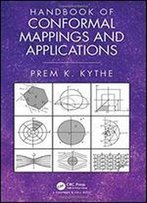 Handbook Of Conformal Mappings And Applications