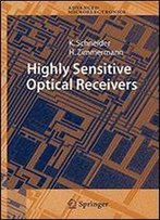 Highly Sensitive Optical Receivers (Springer Series In Advanced Microelectronics)