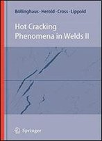 Hot Cracking Phenomena In Welds Ii: No. 2