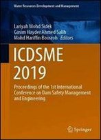Icdsme 2019: Proceedings Of The 1st International Conference On Dam Safety Management And Engineering (Water Resources Development And Management)