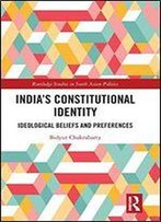 India's Constitutional Identity: Ideological Beliefs And Preferences
