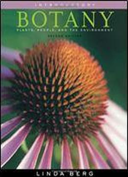 Introductory Botany: Plants, People, And The Environment, Media Edition