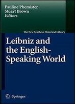 Leibniz And The English-Speaking World (New Synthese Historical Library) (The New Synthese Historical Library)