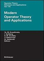 Modern Operator Theory And Applications: The Igor Borisovich Simonenko Anniversary Volume (Operator Theory: Advances And Applications)