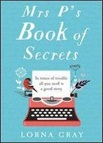 Mrs P'S Book Of Secrets: A Page-Turning And Thought-Provoking Historical Literary Novel