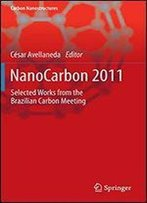 Nanocarbon 2011: Selected Works From The Brazilian Carbon Meeting