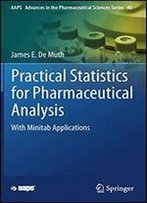 Practical Statistics For Pharmaceutical Analysis: With Minitab Applications (Aaps Advances In The Pharmaceutical Sciences Series)