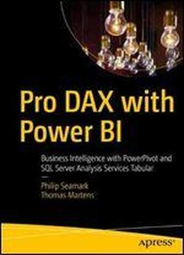 Pro Dax With Power Bi: Business Intelligence With Powerpivot And Sql Server Analysis Services Tabular