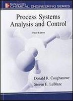 Process Systems Analysis And Control, 3rd Edition