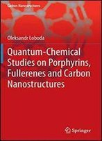 Quantum-Chemical Studies On Porphyrins, Fullerenes And Carbon Nanostructures