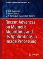 Recent Advances On Memetic Algorithms And Its Applications In Image Processing (Studies In Computational Intelligence)