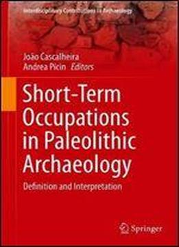 Short-term Occupations In Paleolithic Archaeology: Definition And Interpretation