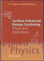 Surface-Enhanced Raman Scattering: Physics And Applications
