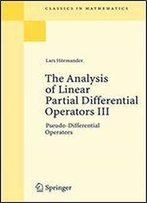 The Analysis Of Linear Partial Differential Operators Iii: Pseudo-Differential Operators