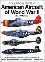 The Concise Guide To American Aircraft Of The World War Ii