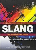 The Concise New Partridge Dictionary Of Slang And Unconventional English (Dictionary Of Slang And Unconvetional English)