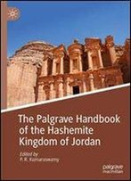 The Palgrave Handbook Of The Hashemite Kingdom Of Jordan