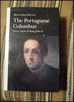 The Portuguese Columbus, Secret Agent Of King John Ii