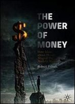 The Power Of Money: How Ideas About Money Shaped The Modern World