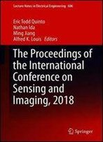The Proceedings Of The International Conference On Sensing And Imaging, 2018