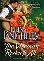 The Viscount Risks It All (Prelude To A Kiss Book 4)