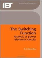 Theswitching Function: Analysis Of Power Electronic Circuits