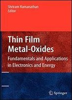 Thin Film Metal-Oxides: Fundamentals And Applications In Electronics And Energy