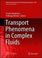 Transport Phenomena In Complex Fluids (Cism International Centre For Mechanical Sciences)
