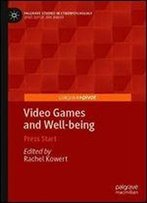 Video Games And Well-Being: Press Start (Palgrave Studies In Cyberpsychology)