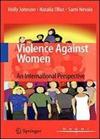 Violence Against Women: An International Perspective