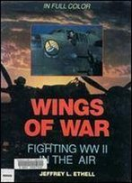 Wings Of War: Fighting Ww Ii In The Air