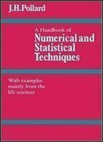 A Handbook Of Numerical And Statistical Techniques: With Examples Mainly From The Life Sciences